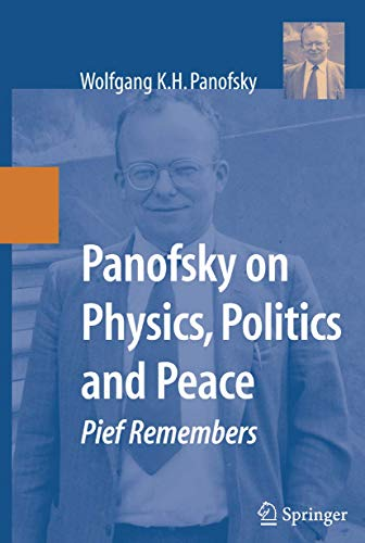 9780387697314: Panofsky on Physics, Politics, and Peace: Pief Remembers