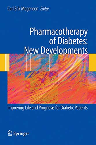 9780387697369: Pharmacotherapy of Diabetes: New Developments: Improving Life and Prognosis for Diabetic Patients