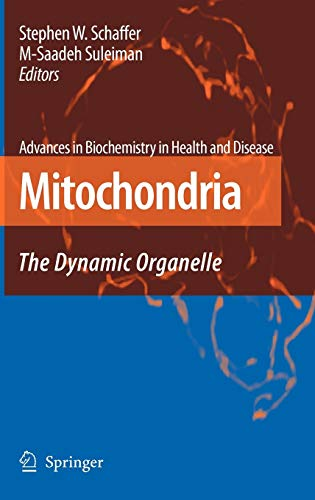 9780387699448: Mitochondria: The Dynamic Organelle (Advances in Biochemistry in Health and Disease)