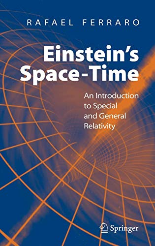 9780387699462: Einstein's Space-Time: An Introduction to Special and General Relativity