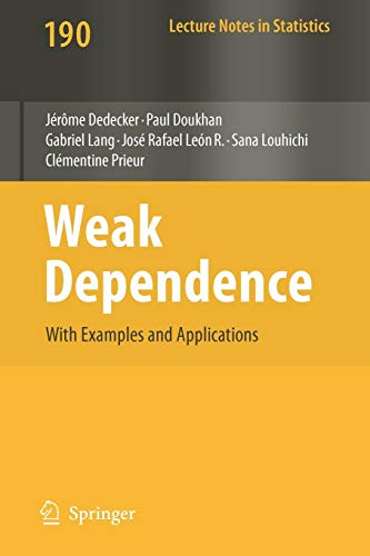 9780387699516: Weak Dependence: With Examples and Applications (Lecture Notes in Statistics)