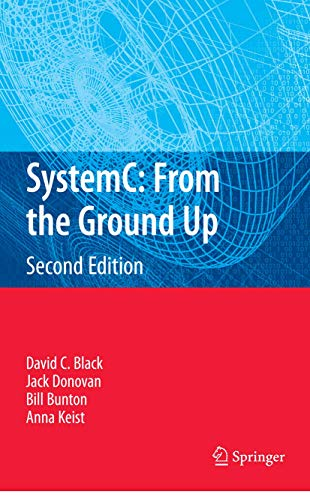 9780387699578: SystemC: From the Ground Up, Second Edition