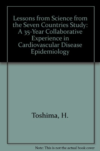 9780387701400: Lessons for Science from the Seven Countries Study: A 35-Year Collaborative Experience in Cardiovascular Disease Epidemiology