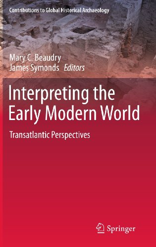 9780387707587: Interpreting the Early Modern World: Transatlantic Perspectives (Contributions To Global Historical Archaeology)