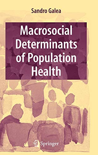 9780387708119: Macrosocial Determinants of Population Health