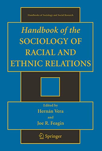 9780387708447: Handbook of the Sociology of Racial and Ethnic Relations (Handbooks of Sociology and Social Research)