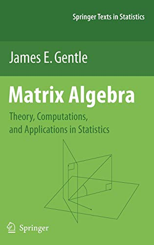 9780387708720: Matrix Algebra: Theory, Computations, and Applications in Statistics (Springer Texts in Statistics)