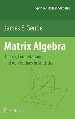 9780387708720: Matrix Algebra: Theory, Computations, and Applications in Statistics (Springer Texts in Statistics)
