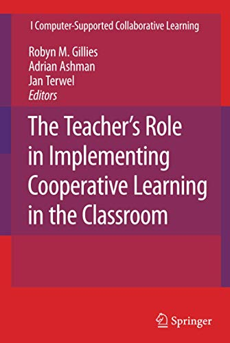 9780387708911: The Teacher's Role in Implementing Cooperative Learning in the Classroom (Computer-Supported Collaborative Learning Series)