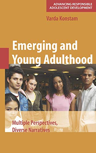 9780387710327: Emerging and Young Adulthood: Multiple Perspectives, Diverse Narratives (Advancing Responsible Adolescent Development)