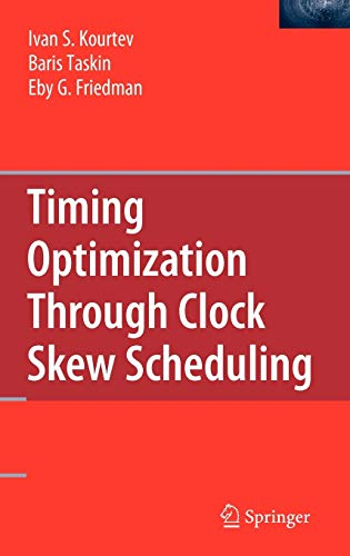 9780387710556: Timing Optimization Through Clock Skew Scheduling