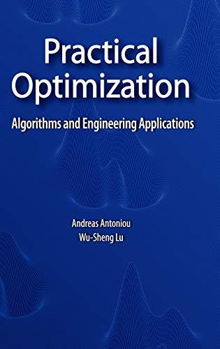 Practical Optimization: Algorithms and Engineering Applications: Antoniou, Andreas; Lu, Wu-Sheng