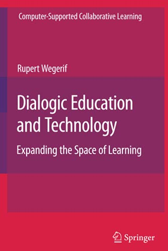 9780387711409: Dialogic Education and Technology: Expanding the Space of Learning (Computer-Supported Collaborative Learning Series)