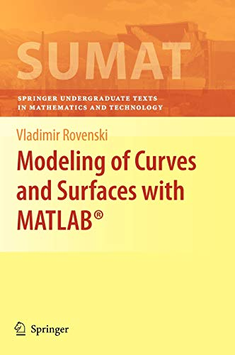 9780387712772: Modeling of Curves and Surfaces with MATLAB® (Springer Undergraduate Texts in Mathematics and Technology)