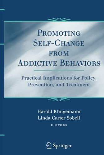 9780387712864: Promoting Self-Change From Addictive Behaviors: Practical Implications for Policy, Prevention, and Treatment