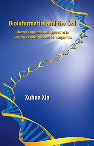 9780387713366: Bioinformatics and the Cell: Modern Computational Approaches in Genomics, Proteomics and Transcriptomics