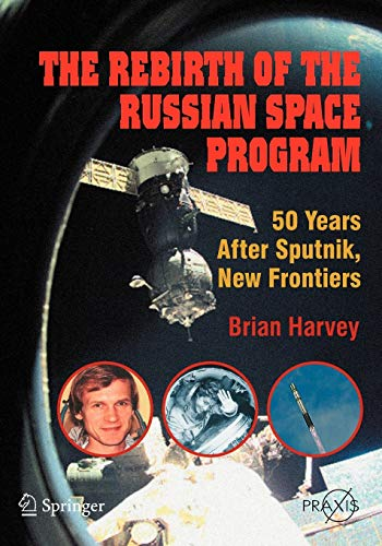 9780387713540: The Rebirth of the Russian Space Program: 50 Years After Sputnik, New Frontiers (Springer Praxis Books)