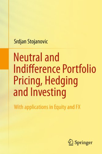 9780387714172: Neutral and Indifference Portfolio Pricing, Hedging and Investing: With Applications in Equity and FX