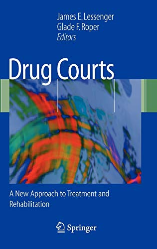 9780387714325: Drug Courts: A New Approach to Treatment and Rehabilitation