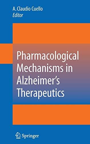 Pharmacological Mechanisms in Alzheimer s Therapeutics (Hardback)