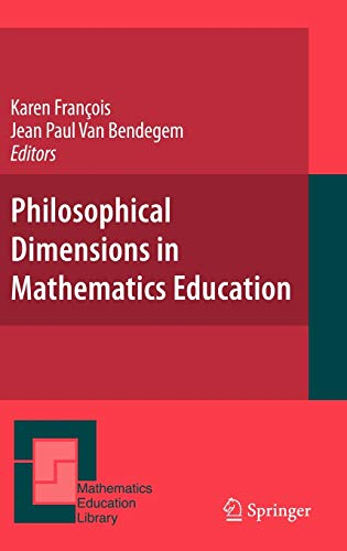 9780387715711: Philosophical Dimensions in Mathematics Education (Mathematics Education Library)