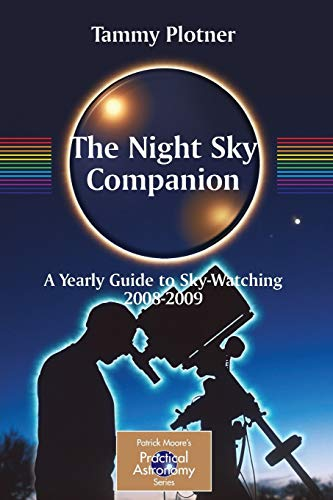 9780387716084: The Night Sky Companion: A Yearly Guide to Sky-Watching 2008-2009 (The Patrick Moore Practical Astronomy Series)