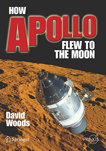 9780387716756: How Apollo Flew to the Moon (Springer Praxis Books / Space Exploration)