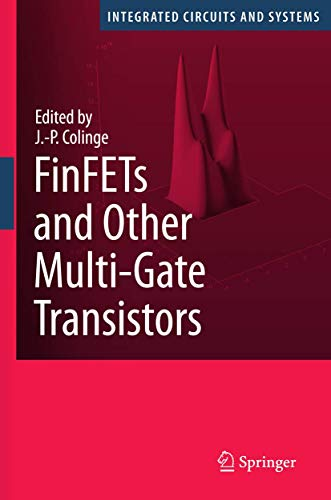9780387717517: FinFETs and Other Multi-Gate Transistors (Integrated Circuits and Systems)