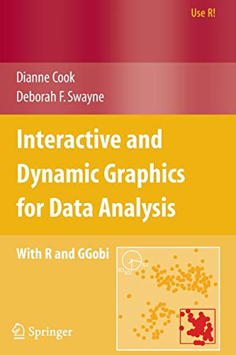 9780387717616: Interactive and Dynamic Graphics for Data Analysis: With R and GGobi (Use R!)