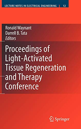 Proceedings of Light-Activated Tissue Regeneration and Therapy 2. Conference: Ronald Waynant