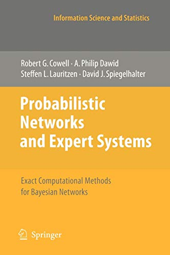 9780387718231: Probabilistic Networks and Expert Systems: Exact Computational Methods for Bayesian Networks (Information Science and Statistics)