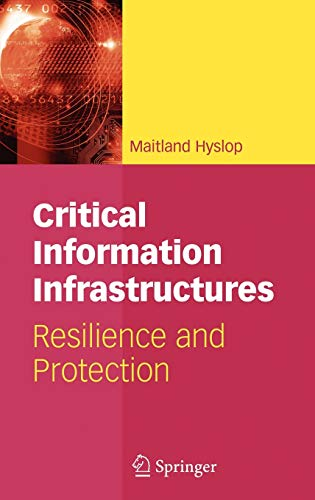 9780387718613: Critical Information Infrastructures: Resilience and Protection