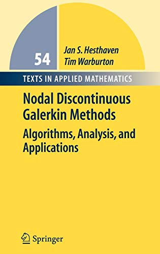 Nodal Discontinuous Galerkin Methods: Algorithms, Analysis, and Applications (Hardback): Jan S. ...