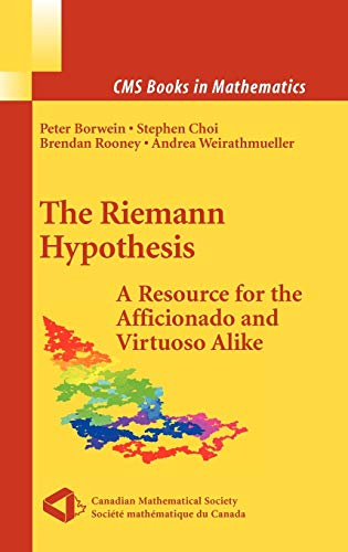 9780387721255: The Riemann Hypothesis: A Resource for the Afficionado and Virtuoso Alike (CMS Books in Mathematics)