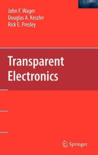 9780387723419: Transparent Electronics