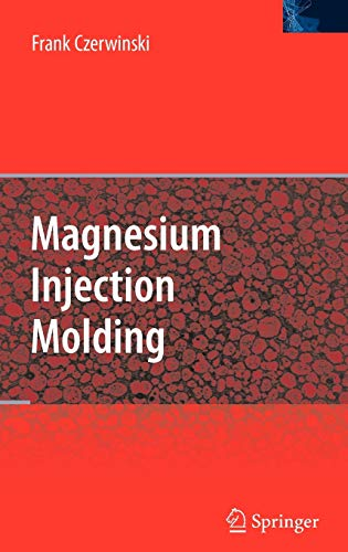9780387723990: Magnesium Injection Molding