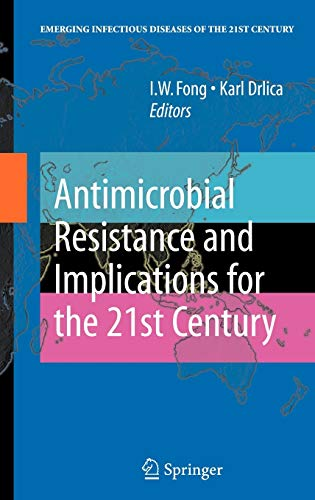 9780387724171: Antimicrobial Resistance and Implications for the 21st Century (Emerging Infectious Diseases of the 21st Century)