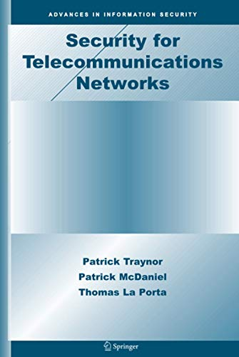 9780387724416: Security for Telecommunications Networks (Advances in Information Security)