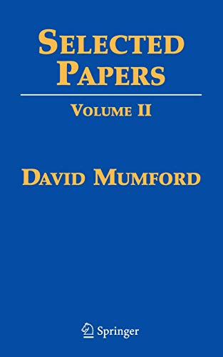 9780387724911: Selected Papers: Volume II: On Algebraic Geometry, including Correspondence with Grothendieck