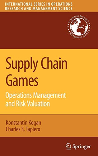9780387727752: Supply Chain Games: Operations Management and Risk Valuation (International Series in Operations Research & Management Science)