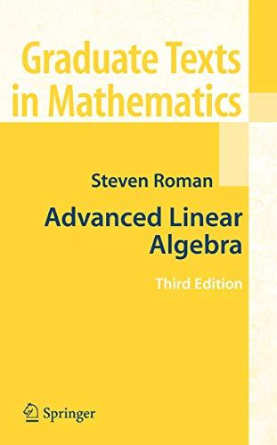 9780387728285: Advanced Linear Algebra (Graduate Texts in Mathematics, Vol. 135)