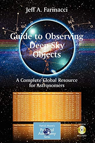 9780387728506: Guide to Observing Deep-Sky Objects: A Complete Global Resource for Astronomers (The Patrick Moore Practical Astronomy Series)