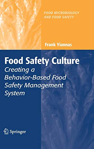 9780387728667: Food Safety Culture: Creating a Behavior-Based Food Safety Management System (Food Microbiology and Food Safety)