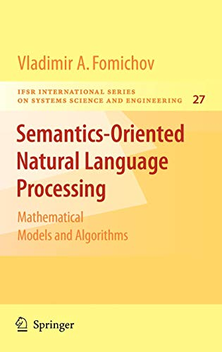 9780387729244: Semantics-Oriented Natural Language Processing: Mathematical Models and Algorithms (IFSR International Series in Systems Science and Systems Engineering)