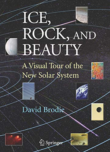 9780387731025: Ice, Rock, and Beauty: A Visual Tour of the New Solar System