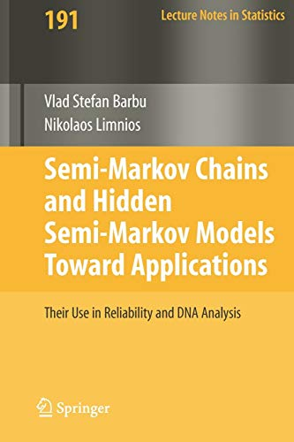 9780387731711: Semi-Markov Chains and Hidden Semi-Markov Models toward Applications: Their Use in Reliability and DNA Analysis (Lecture Notes in Statistics)