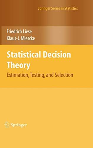 9780387731933: Statsitical Decision Theory: Estimation, Testing, Selection