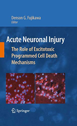 Acute Neuronal Injury: Denson G. Fujikawa