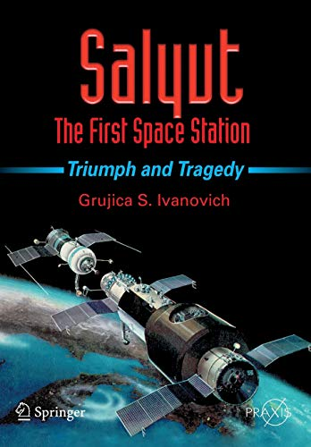 9780387735856: Salyut - The First Space Station: Triumph and Tragedy
