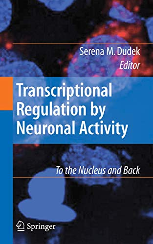 9780387736082: Transcriptional Regulation by Neuronal Activity: To the Nucleus and Back